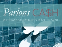 Parlons cash : Photo-message sur le surendettement
