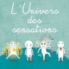 L'univers des sensations
